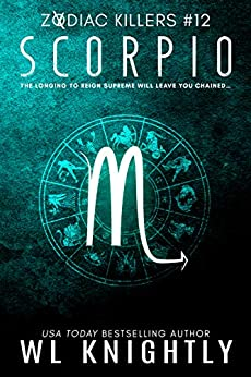 Scorpio (Zodiac Killers Book 12) by [Knightly, WL]