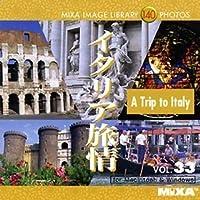 MIXA IMAGE LIBRARY Vol.33 イタリア旅情
