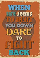 When Life Seems To Beat You Down Dare To Fight Back: Inspirational NotebookDoodle Diary & Inspirational Journal & Composition Book Journal: 100+ Pages for Writing and Drawing [並行輸入品]