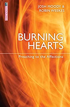 Burning Hearts: Preaching to the Affections (English Edition)