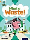 Project X Origins: Orange Book Band, Oxford Level 6: What a Waste: What a Waste! (Project X. Origins)