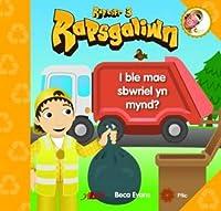 Rapsgaliwn - I Ble Mae Sbwriel Yn Mynd?: Rapsgaliwn - I Ble Mae Sbwriel yn Mynd? Raplyfr 3 Raplyfr 3
