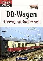 Typenatlas DB-Wagen: Reisezug und Gueterwagen