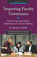 Improving Faculty Governance: Cultivating Leadership & Collaboration In Decision Making
