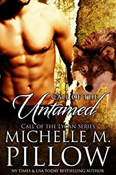 Call of the Untamed (Call of the Lycan Book 2) by [Pillow, Michelle M.]