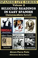 Selected Readings In Easy Spanish Vol 2 (Spanish Lite Series)
