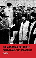 The Romanian Orthodox Church and the Holocaust (Studies in Antisemitism)