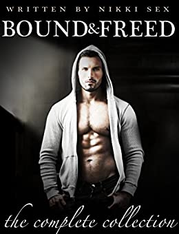 Bound and Freed by [Sex, Nikki]