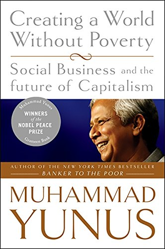 Creating a World Without Poverty: Social Business and the Future of Capitalismの詳細を見る