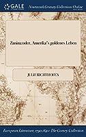 Zanina: Oder, Amerika's Goldenes Leben