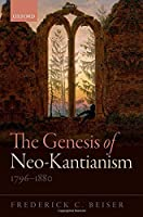 The Genesis of Neo-Kantianism, 1796-1880 by Frederick C. Beiser(2015-01-27)