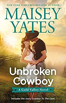 Unbroken Cowboy (A Gold Valley Novel Book 5) by [Yates, Maisey]