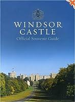 Windsor Castle: Official Souvenir Guide