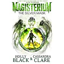 Magisterium: The Silver Mask (The Magisterium)