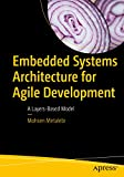 Embedded Systems Architecture for Agile Development: A Layers-Based Model (English Edition) 画像