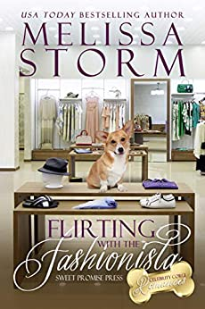Flirting with the Fashionista (The Celebrity Corgi Romances Book 1) by [Storm, Melissa, Press, Sweet Promise]