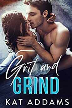 Grit and Grind (Dirty South Book 1) by [Addams, Kat]
