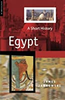 Egypt: A Short History (One World (Oxford))