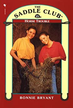 Saddle Club Book 23: Horse Trouble (Saddle Club series) by [Bryant, Bonnie]