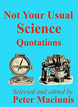 Not Your Usual Science Quotations by [Macinnis, Peter]