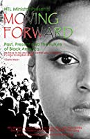 Moving Forward Past, Present and The Future of Black America