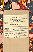 A Free Flame: Australian Women Writers and Vocation in the Twentieth Century