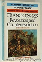 France, 1789-1815: Revolution and Counterrevolution (Fontana History of Modern France S.)