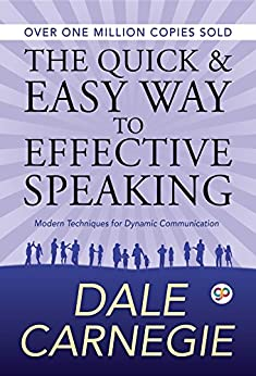 The Quick and Easy Way to Effective Speaking by [Carnegie, Dale, Editors, GP]