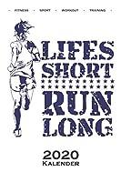 Lifes short run long Kalender 2020: Jahreskalender fuer Fitness-begeisterte und Fans des Koerperkults