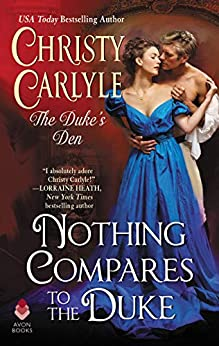 Nothing Compares to the Duke: The Duke's Den by [Carlyle, Christy]
