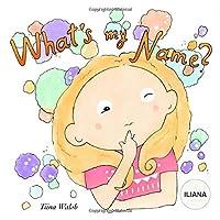 What's my name? ILIANA