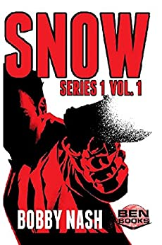 [Nash, Bobby]のSnow: Series 1, Vol. 1 (Snow Series Collected) (English Edition)
