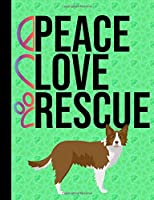 Peace Love Rescue: School Composition Notebook 100 Pages Wide Ruled Lined Paper Border Collie Dog Green Cover