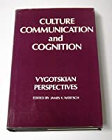 Culture, Communication, and Cognition: Vygotskian Perspectives