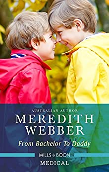 From Bachelor To Daddy (The Halliday Family Book 4) by [Webber, Meredith]