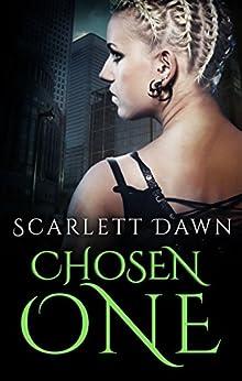 Chosen One (Forever Evermore Book 6) by [Dawn, Scarlett]