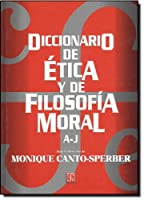 Diccionario de etica y de filosofia moral / Dictionary of ethics and moral philosophy: A - J (Literatura)
