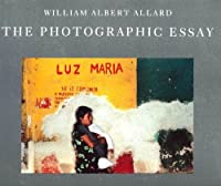 The Photographic Essay: William Albert Allard (American Photographer Master Series)