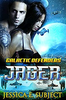 Jager (Galactic Defenders Book 2) by [Subject, Jessica E.]