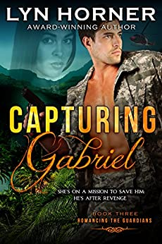 Capturing Gabriel: Romancing the Guardians, Book Three by [Horner, Lyn]