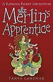 Merlin's Apprentice (Katrina Pickett Stories)