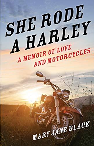 She Rode A?harley: A Memoir of Love and Motorcycles