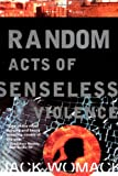 Random Acts of Senseless Violence (Jack Womack)