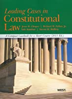 Leading Cases in Constitutional Law 2011 (American Casebook)
