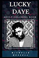 Lucky Daye Adult Coloring Book: Well Known Souls Singer and Legendary Lyricist Inspired Adult Coloring Book (Lucky Daye Books)