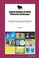 English Bulldog 20 Selfie Milestone Challenges: English Bulldog Milestones for Memorable Moments, Socialization, Indoor & Outdoor Fun, Training Volume 4