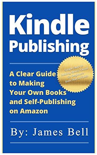 Kindle Publishing: A Clear Gui...