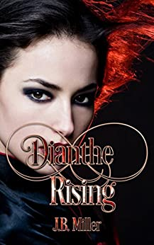Dianthe Rising: Paranormal Reverse Harem (Dia Mcleareay Series Book 1) by [Miller, J.B.]