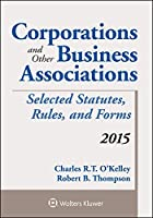 Corporations and Other Business Associations Selected Statutes Rules and Forms: 2015 Supplement [並行輸入品]