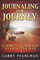 Journaling the Journey: 25 Spiritual Insights to Light the Way